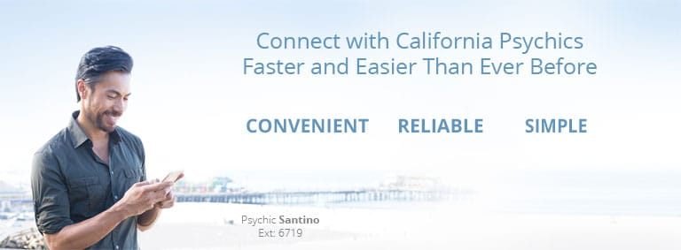Connect with California Psychics Faster and Easier Than Ever Before